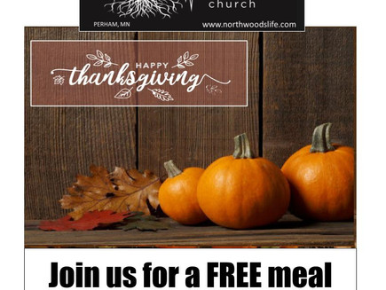 Community Thanksgiving Meal, on Thanksgiving Day. Join our family, alone or with your family.