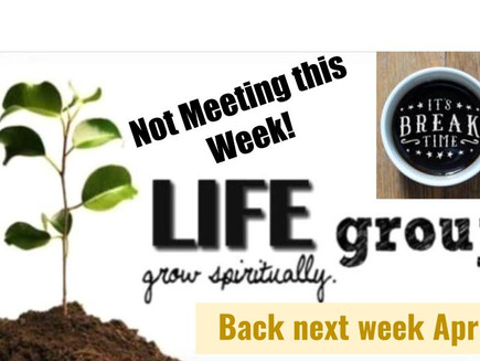 LIFE Groups are taking a break. We want to give our Group Leads & our family a breather. Groups