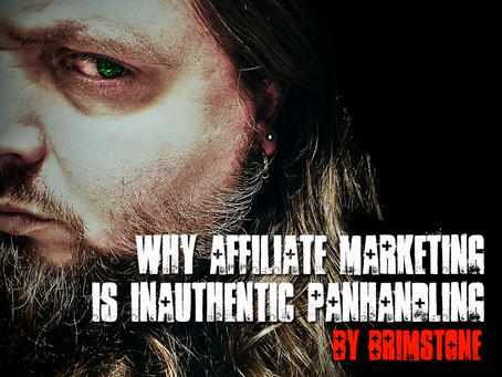Why Affiliate Marketing is Inauthentic Panhandling