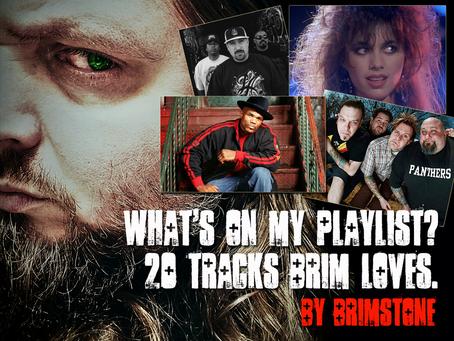 What's on My Playlist? 20 Tracks Brim Loves.