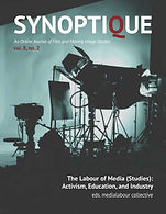 The Labour of Media (Studies): Activism, Education, and Industry