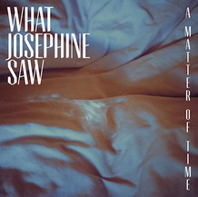 A Matter of Time - What Josephine Saw