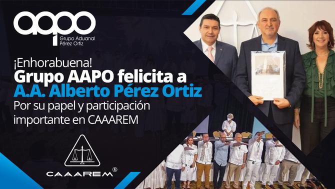Felicitaciones a nuestro agente aduanal, el licenciado Alberto Pérez Ortiz