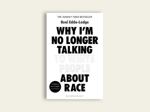 Why I'm No Longer Talking To White People About Race (Reni Eddo-Lodge) - Book Review