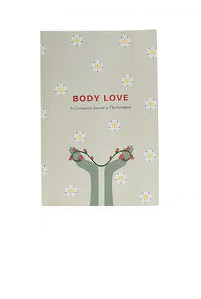 Rosebud Woman: Body Love A Companion Journal to the Invitation