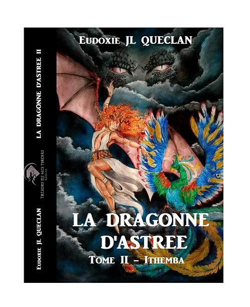 LA DRAGONNE D'ASTREE, Tome II - Ithemba