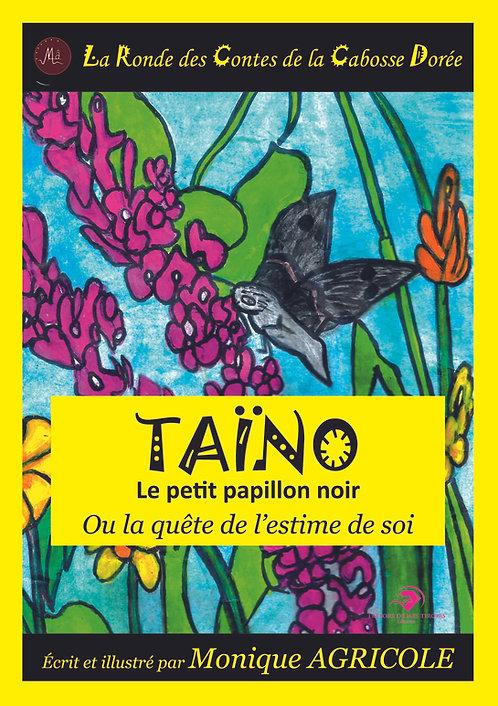 TAÏNO LE PETIT PAPILLON NOIR