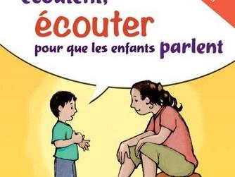 Parler pour que les enfants écoutent, Ecouter pour que les enfants parlent de A. FABER et E. MAZLISH