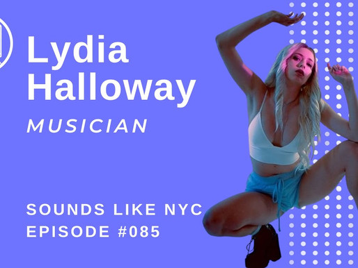 Speeding Towards Success: Lydia Halloway - Sounds Like NYC Ep. 085