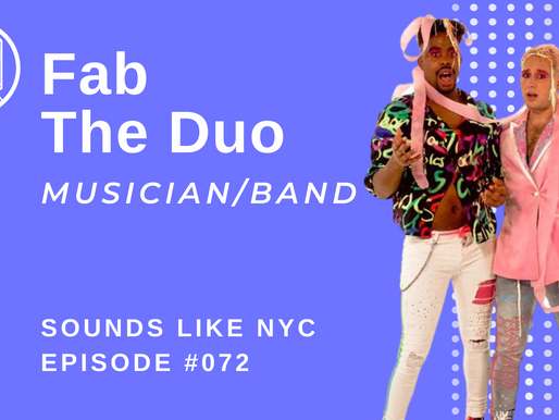The Modern Face of LGBTQA+ Music: Fab The Duo - Sounds Like NYC Ep. 072
