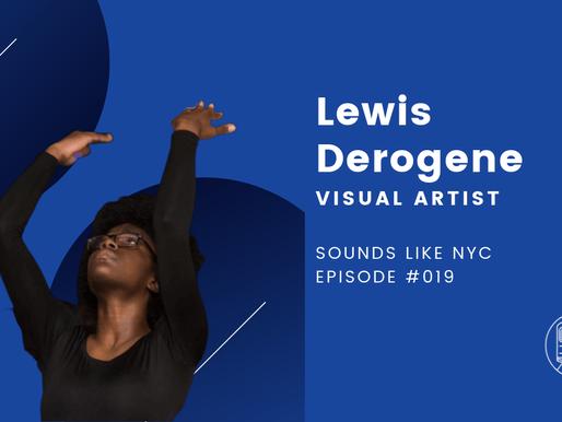 Lewis Derogene│Sounds Like NYC Ep. #019