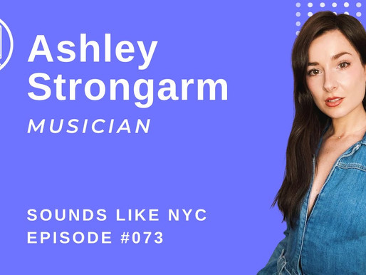 My Musical Journey After Vine - Sounds Like NYC: Ashley Strongarm Ep. #073
