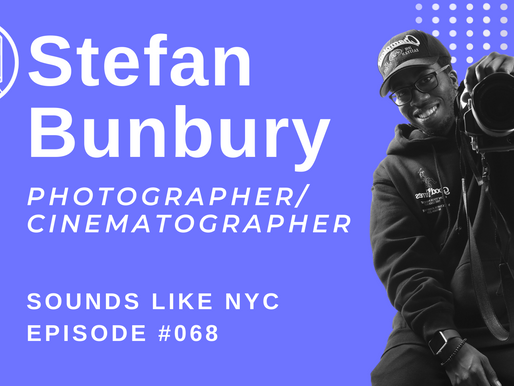 How To Become A Professional Photographer at 21: Stefan Bunbury- Sounds Like NYC: Ep. #068