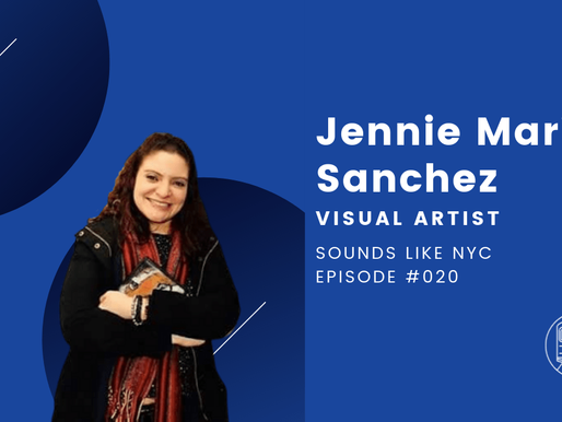 Jennifer Marie Sanchez│Sounds Like NYC Ep. #020