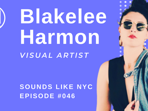 Blakelee Harmon | Sounds Like NYC Ep. #046