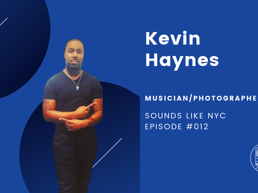 Kevin Haynes│Sounds Like NYC Episode #012