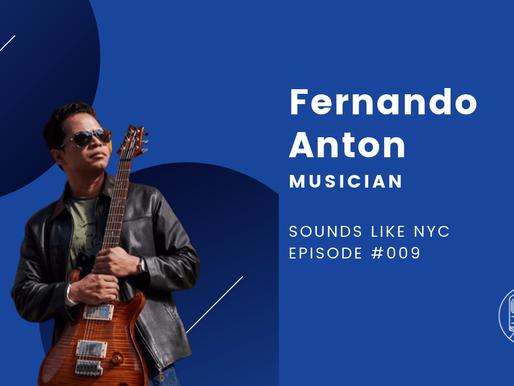 Fernando Anton│Sounds Like NYC Ep. #009