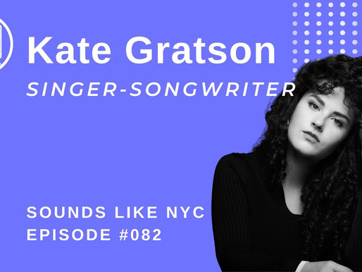 From Classical Music To Pop: Kate Gratson: Sounds Like NYC Ep. 082