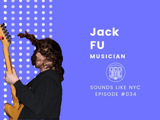 Jack FU│Sounds Like NYC Ep. #034