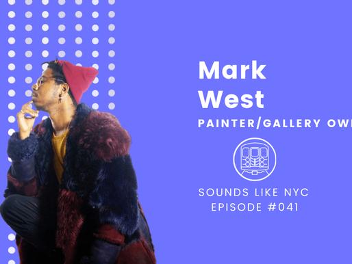 Mark West⎜Sounds Like NYC Ep. #041