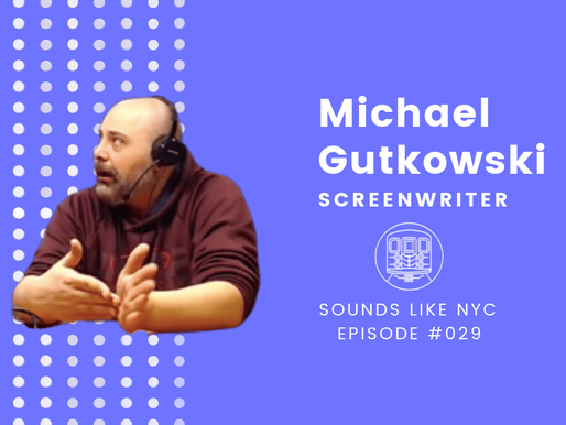 Michael Gutkowski│Sounds Like NYC Ep. #029