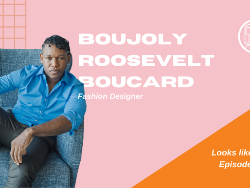 Building a Fashion Brand from Scratch: Boujoly Roosevelt Boucard - Looks Like NYC Episode #05