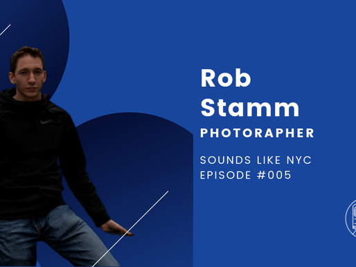 Rob Stamm│Sounds Like NYC Episode #005