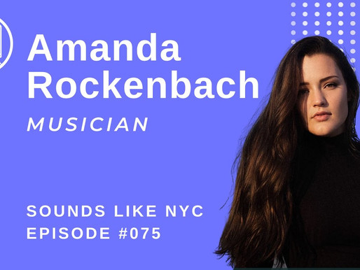 New To New York: Amanda Rockenbach- Sounds Like NYC Ep. 075
