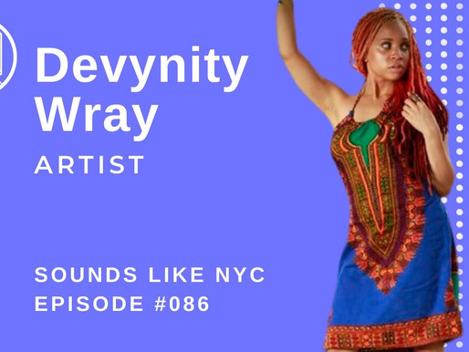 Divinely Talented: Devynity Wray - Sounds Like NYC Ep. 086