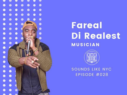 Fareal Di Realest│Sounds Like NYC Ep. #028