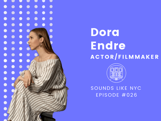 Dora Endre│Sounds Like NYC Ep. #026