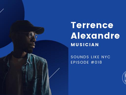 Terrence Alexandre│Sounds Like NYC Ep. #018