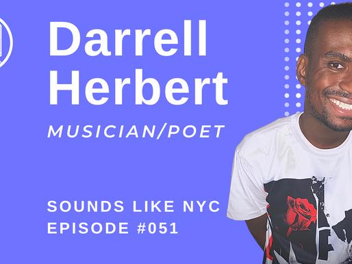Darrell Herbert│Sounds Like NYC Ep. #051