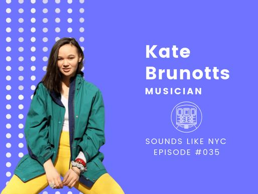 Kate Brunotts│Sounds Like NYC Ep. #035
