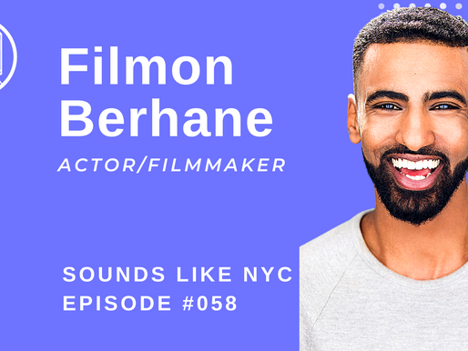 Becoming a Confident NYC Artist: Filmon Berhane - Sounds Like NYC Ep. #058