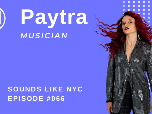 "Fighting 2020 with ""2020"": Paytra - Sounds Like NYC: Ep. #066"