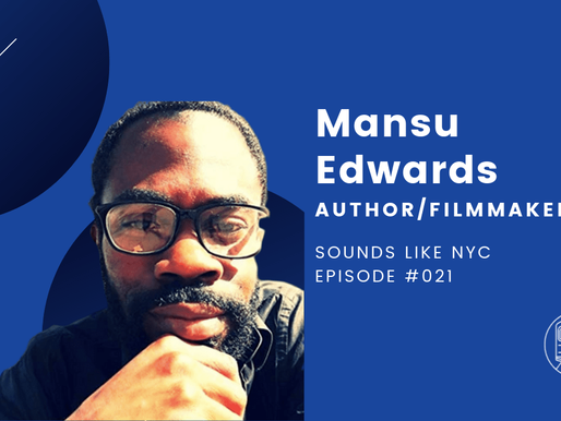 Mansu Edwards│Sounds Like NYC Ep. #021