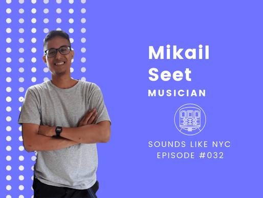 Mikail Seet│Sounds Like NYC Ep. #032