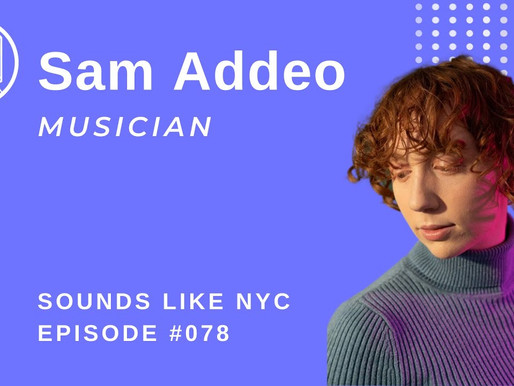 The Story Of A Single: Sam Addeo - Sounds Like NYC Ep. 078