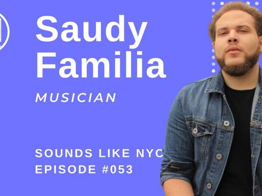 Saudy Familia⎜Sounds Like NYC Ep. #053