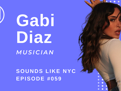 How A Bilingual Singer Can Get on Spotify Playlists: Gabi Diaz - Sounds Like NYC Episode #059