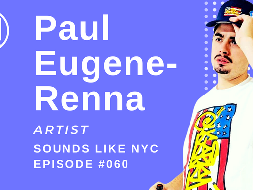 The Gentrification of The BEC: Paul Eugene Renna - Sounds Like NYC Ep. #060