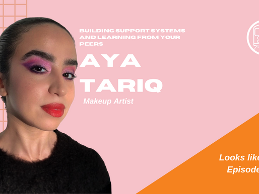 Building Support Systems and Learning from Your Peers: Aya Tariq - Looks Like NYC Episode #04