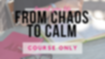 chaos to calm course only.png