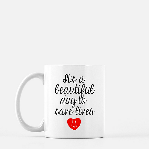Custom Coffee Mugs | It's A Beautiful Day To Save Lives |Nurse Gift For Her