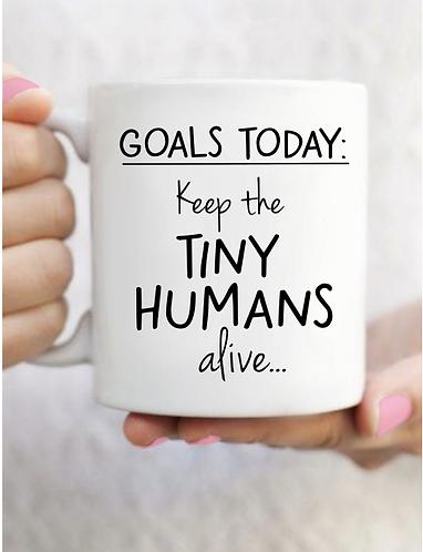 Goals Today: Keep The Tiny Humans Alive Mug