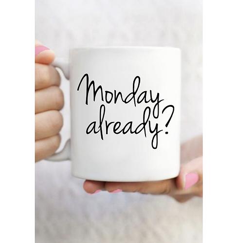 Monday Already Mug