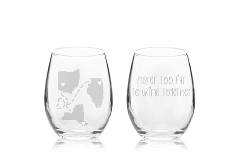 Never Too Far To Wine Together Stemless Wine Glass