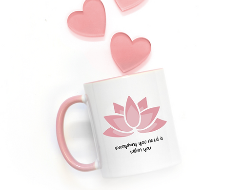 Everything You Need Is Within You Mug | Love What You Have | When You Love