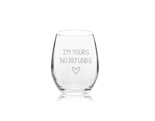 I'm Yours, No Refunds | Birthday Gift For Her | Valentine's Day Gift For Mom